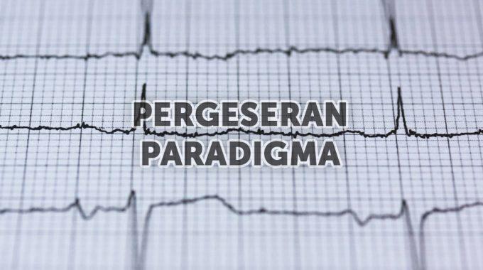 Pergeseran Paradigma