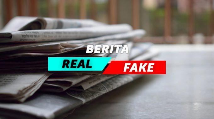 Berita Real Atau Fake Apa Bedanya?
