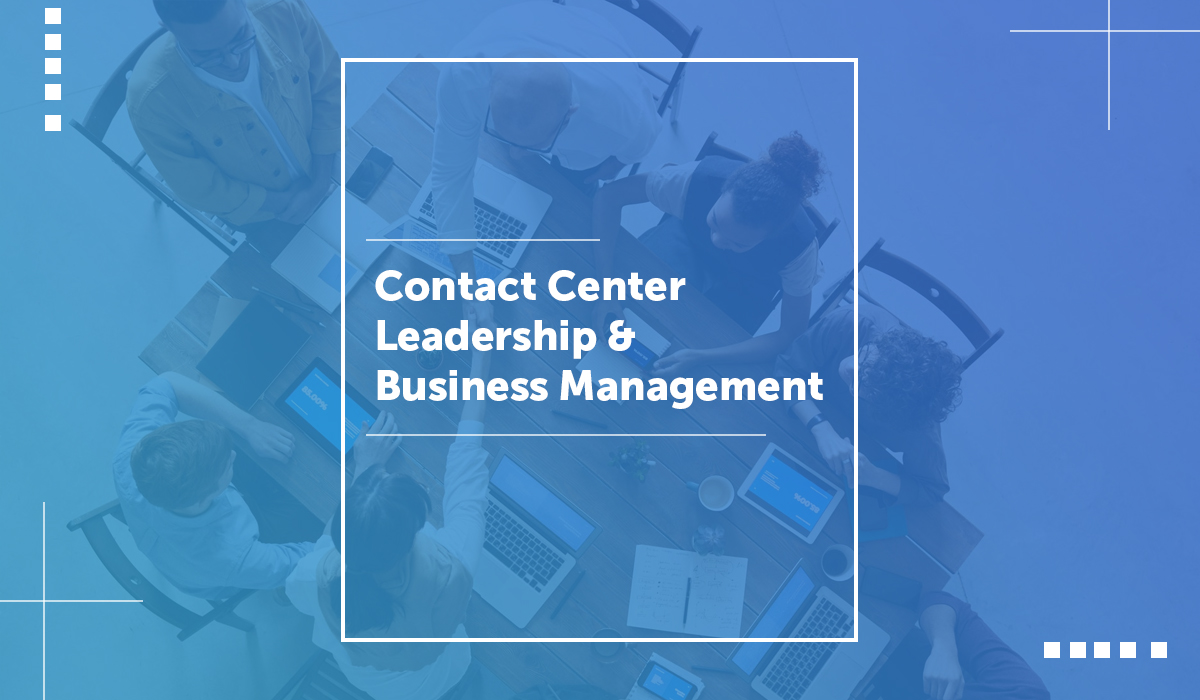 Contact Center Leadership & Business Management