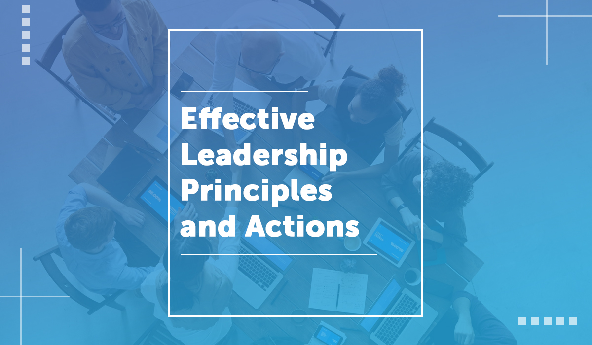 Effective Leadership Principles and Actions