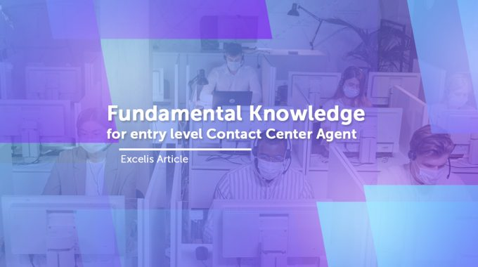 Fundamental Knowledge For Entry Level Contact Center Agent