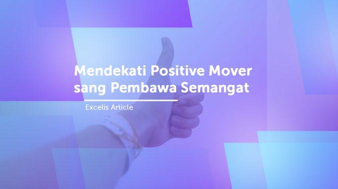 Mendekati Positive Mover Sang Pembawa Semangat