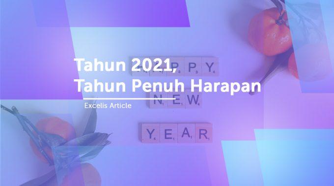 Tahun 2021, Tahun Penuh Harapan