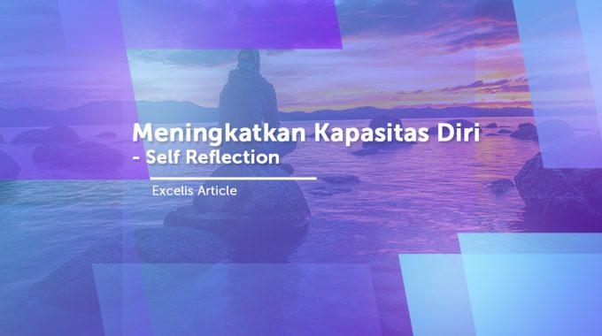 Meningkatkan Kapasitas Diri – Self Reflection