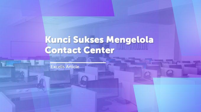 Kunci Sukses Mengelola Contact Center