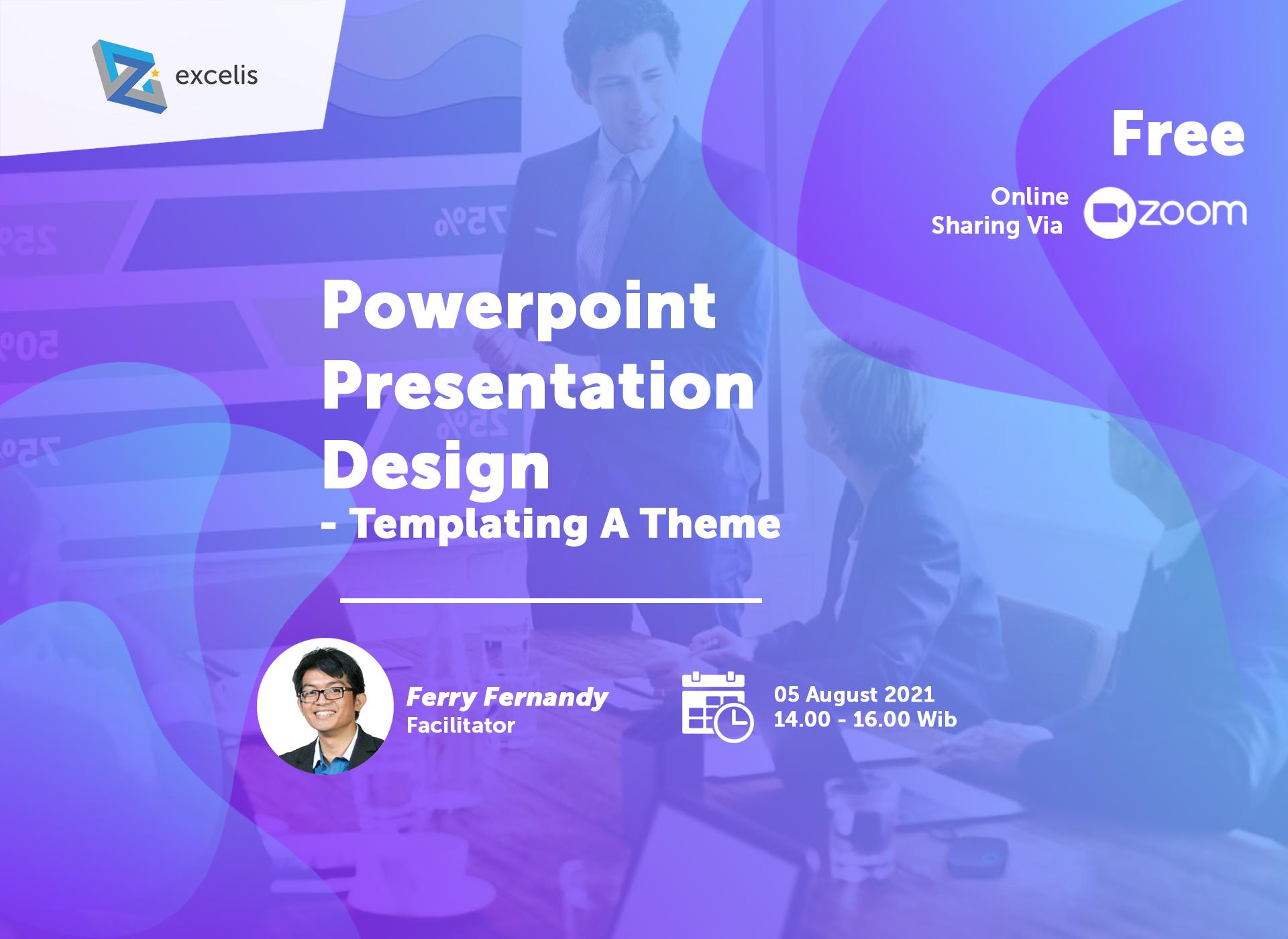 Powerpoint Presentation Design – Templating A Theme – 05 Aug 2021